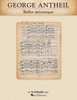 George Antheil: Ballet Mecanique (Study Score)