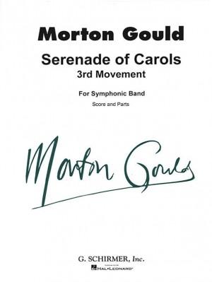 Morton Gould: Serenade of Carols (3rd Movement)