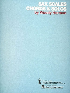 Woody Herman: Sax Scales Chords and Solos