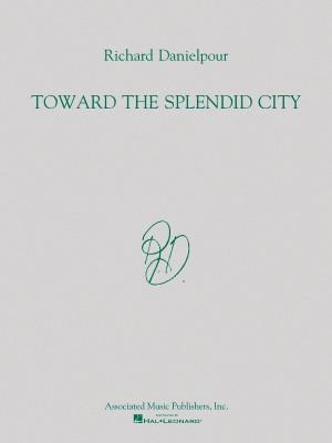 Richard Danielpour: Toward The Splendid City (Full Score)