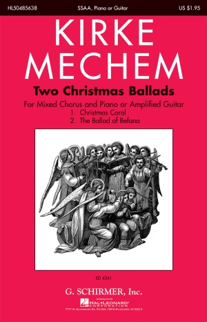 Kirke Mechem: Two Christmas Ballads