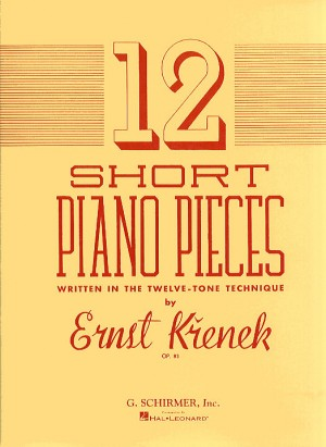 Ernst Krenek: Twelve Short Piano Pieces Written In The Twelve-Tone Technique Op.83