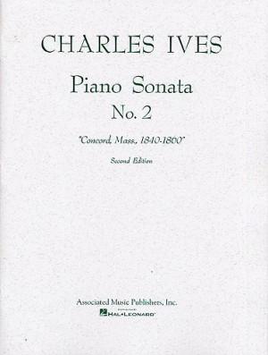 Charles Ives: Piano Sonata No.2 'Concord, Mass., 1840-1860' (2nd Edition)