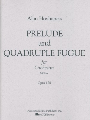 Alan Hovhaness: Prelude & Quadruple Fugue, Op. 128