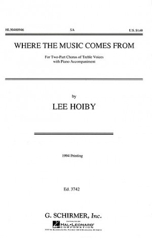 Lee Hoiby: Where The Music Comes From (SA/Piano)
