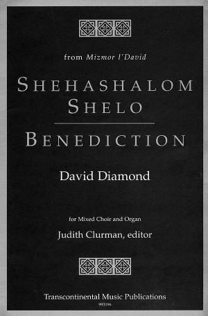 David Diamond: Shehashalom Shelo/Benediction