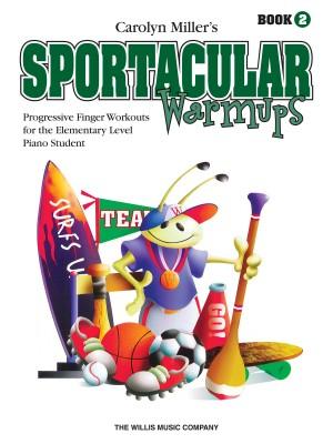 Carolyn Miller: Sportacular Warm-Ups, Book 2