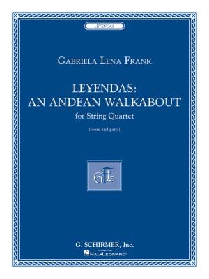 Gabriela Lena Frank: Leyendas - An Andean Walkabout