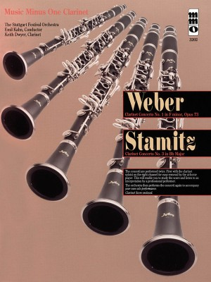 Music Minus One - Carl Maria Von Weber: Concerto No.1 In F Minor Op.73&#x3B; Carl Stamitz: Concerto No.3 In B-Flat