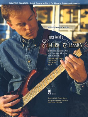 Theron Welch's Electric Classics: Bruch - Concerto No. 1 For Electric Guitar And Orchestra (Book/CD)