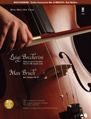 Music Minus One - Luigi Boccherini: Cello Concerto No.9 In B-Flat&#x3B; Max Bruch: Kol Nidrei Op. 47