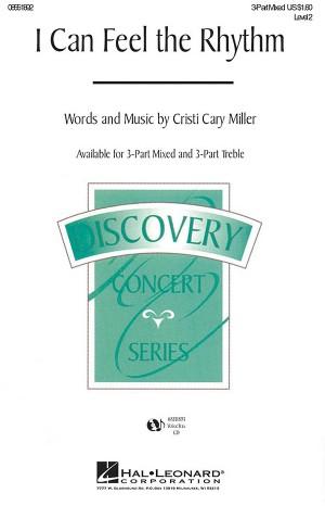 Cristi Cary Miller: I Can Feel The Rhythm (SAB)
