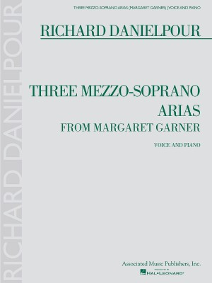 Richard Danielpour: Three Mezzo-Soprano Arias From Margaret Garner