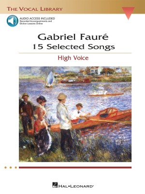Gabriel Fauré: 15 Selected Songs - High Voice