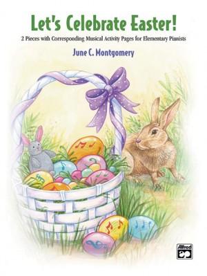 June C. Montgomery: Let's Celebrate Easter!