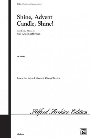 Jean Anne Shafferman: Shine, Advent Candle, Shine! Unison / 2-Part