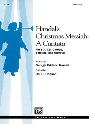 George Frideric Handel: Handel's Christmas Messiah: A Cantata