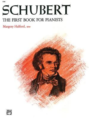 Franz Schubert: First Book for Pianists