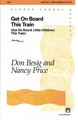 Don Besig/Nancy Price: Get on Board This Train 2-Part