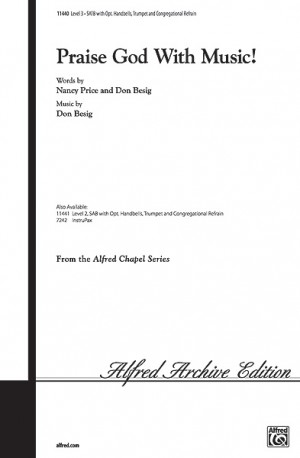 Don Besig/Nancy Price: Praise God with Music! SATB (with Opt. Congregational Refrain)