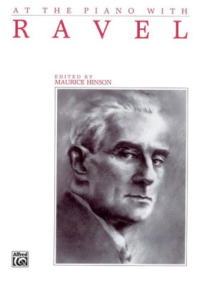 Maurice Ravel: At the Piano with Ravel