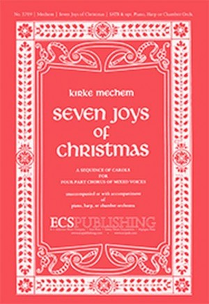 Kirke Mechem: The Seven Joys of Christmas