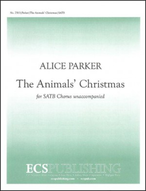 Alice Parker: The Animals' Christmas