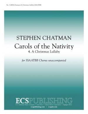 Stephen Chatman: Carols of the Nativity: 4. A Christmas Lullaby