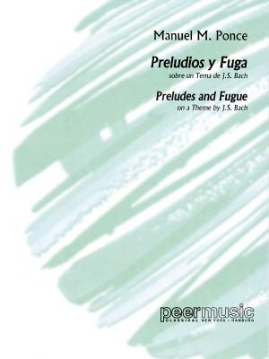 Manuel Ponce: Preludios Y Fuga (Bach)