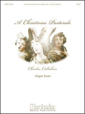 Charles Callahan: A Christmas Pastorale for Organ Duet