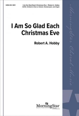 Robert A. Hobby: I Am So Glad Each Christmas Eve
