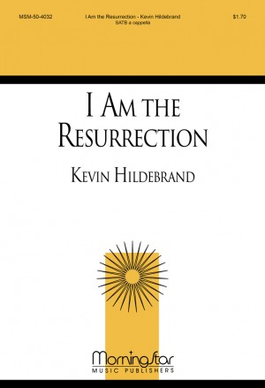 Kevin Hildebrand: I Am the Resurrection