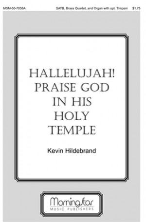 Kevin Hildebrand: Hallelujah! Praise God in His Holy Temple