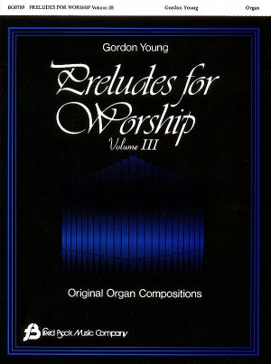 Gordon Young: Preludes For Worship #3