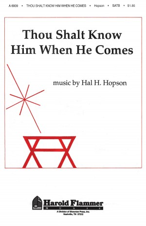 Hal H. Hopson: Thou Shalt Know Him When He Comes