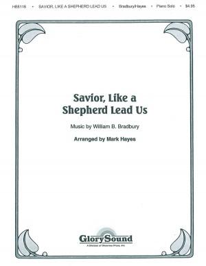 William B. Bradbury: Savior, Like a Shepherd Lead Us