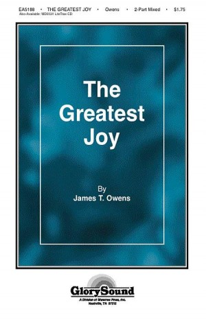James T. Owens_Philip P. Bliss_William B. Bradbury: The Greatest Joy