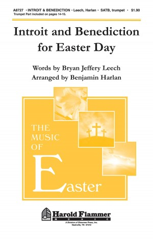 Bryan Jeffery Leech: Introit and Benediction for Easter Day