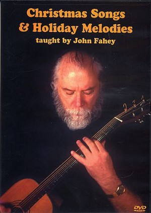 John Fahey: Christmas Songs And Holiday Melodies
