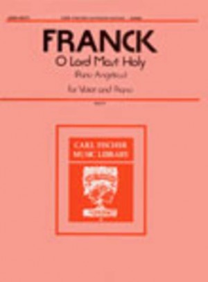 Franck Cesar O Lord Most Holy Panis Angelicus (Arr Scott) Hvce/Pf Book