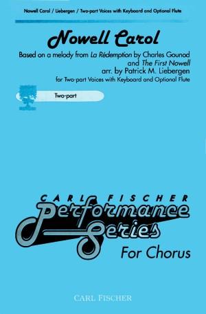Patrick M. Liebergen: Nowell Carol (2-Part) (Choral-Mixed accompanied)