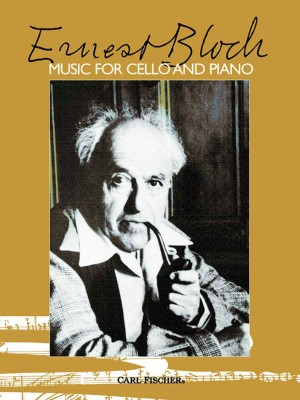 Ernest Bloch: Music For Cello And Piano