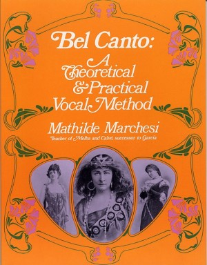 Mathilde Marchesi: Bel Canto, Theorical And Pratical Method