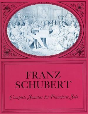 Franz Schubert: Complete Sonatas For Pianoforte Solo