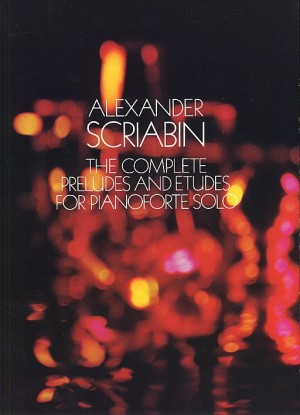 Alexander Scriabin: The Complete Preludes and Etudes