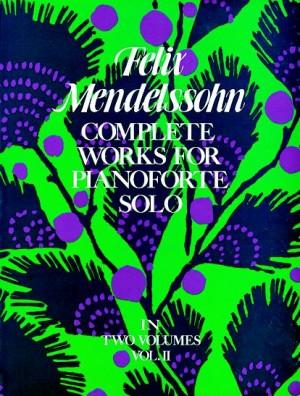 Felix Mendelssohn Bartholdy: Complete Works For Pianoforte Solo Volume II