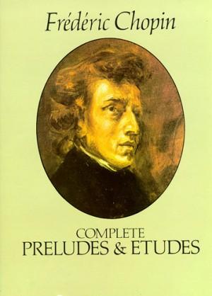 Frédéric Chopin: Complete Preludes & Etudes