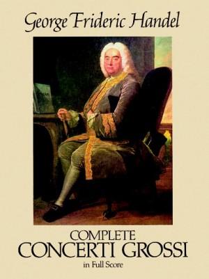 Georg Friedrich Händel: Complete Concerti Grossi