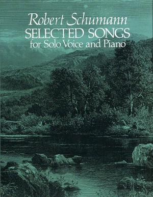 Robert Schumann: Selected Songs For Solo Voice And Piano