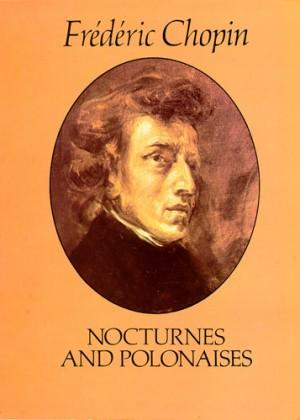 Frédéric Chopin: Nocturnes and Polonaises